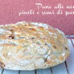 Pane a lenta lievitazione con noci, pinoli e semi di zucca
